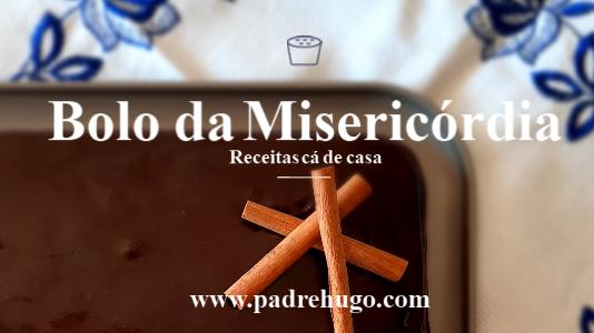 RECEITAS CÁ DE CASA: BOLO DE MISERICÓRDIA